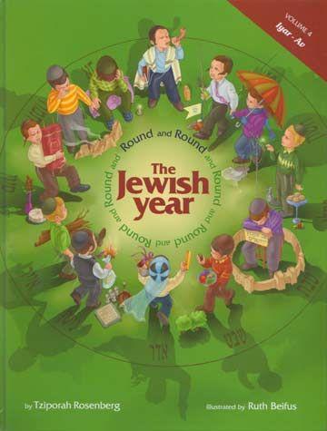 Round and Round The Jewish Year: Vol. 4 - Iyar-Av