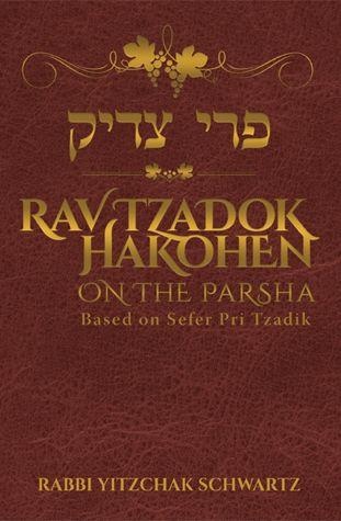 Rav Tzadok HaKohen on the Parsha
