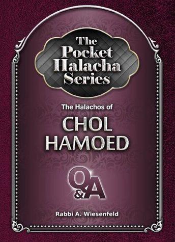 The Pocket Halacha Series: Halachos of Chol Hamoed