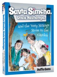 Savta Simcha, Uncle Nechemya and the Very Strange Stone in the Garden