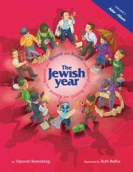 Round and Round The Jewish Year: Vol. 3 Adar to Nissan