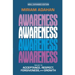 Awareness: The Key to Acceptance, Forgiveness, and Growth
