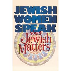 Jewish Women Speak About Jewish Matters