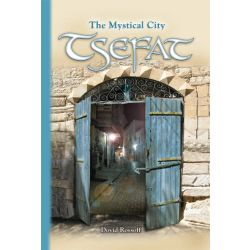 Tsefat: The Mystical City