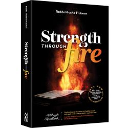 Strength Through Fire: A Chizuk Handbook