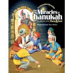 The Miracles of Chanukah Then & Now