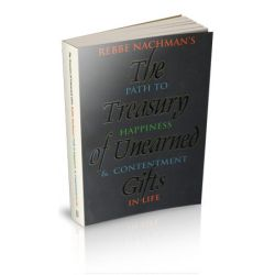 The Treasury of Unearned Gifts: Rebbe Nachman's Path to Happiness and Contentment in  Life