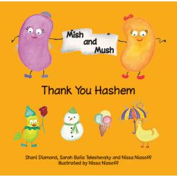 Mish & Mush, Thank You Hashem