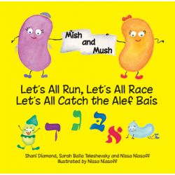 Mish & Mush, Let's All Run, Let's all race, Let's All Catch the Alef Bais