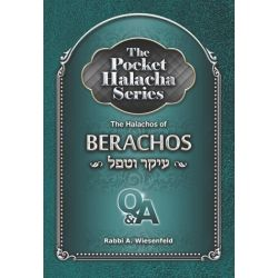 The Pocket Halacha Series: Halachos of Berachos, Ikar V'tafel