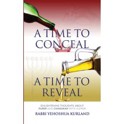 A Time to Conceal; A Time to Reveal