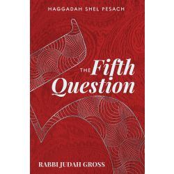 The Fifth Question Haggadah