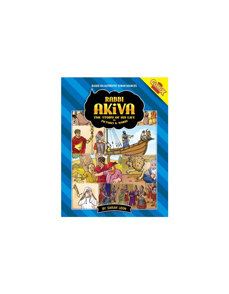 Rabbi Akiva - The Story of His Life  in Pictures and Words
